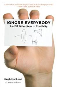 Hugh MacLeod - Ignore Everybody